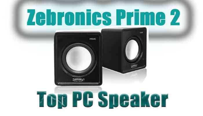 zebronics prime 2 speaker for pc laptop