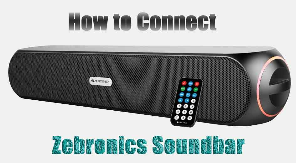 how to connect Zebronics Soundbar