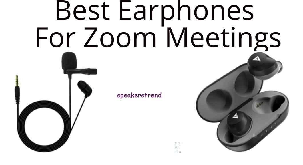 best earphones for zoom meeting