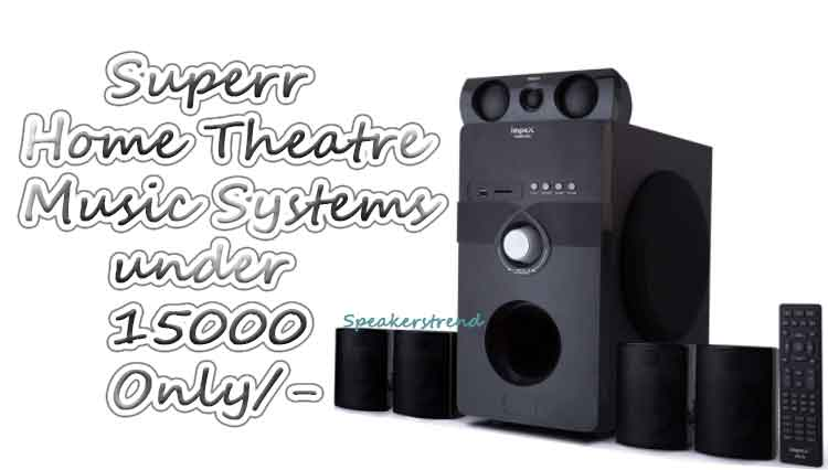 top list of home theaters under 15000