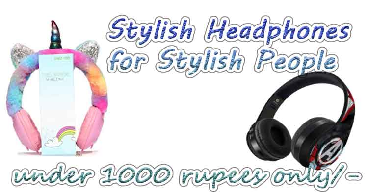 best stylish looking headphones under 1000